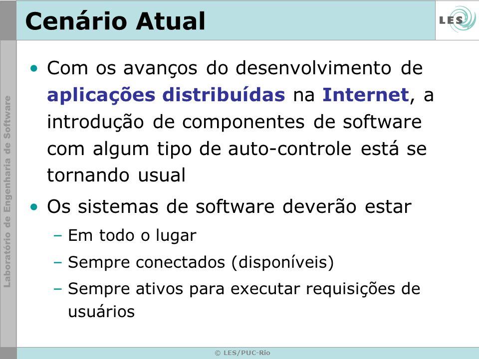 © LES/PUC-Rio Cenário Atual Com os avanços do desenvolvimento de aplicações distribuídas na Internet, a introdução de componentes de software com algu