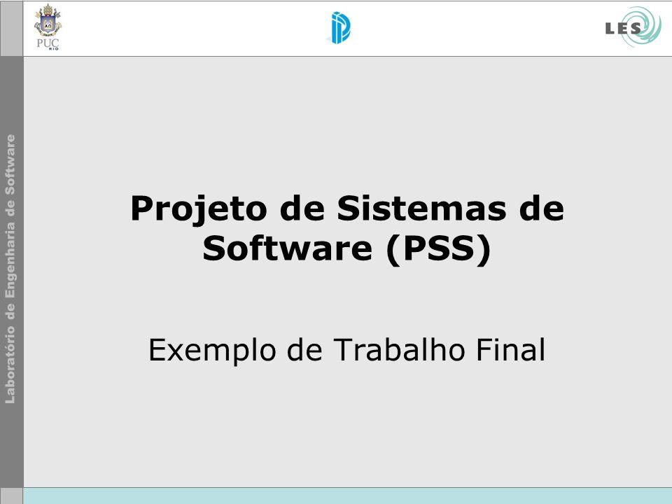 Projeto de Sistemas de Software (PSS) Exemplo de Trabalho Final