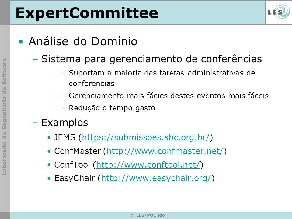 © LES/PUC-Rio ExpertCommittee Análise do Domínio –Sistema para gerenciamento de conferências –Suportam a maioria das tarefas administrativas de confer