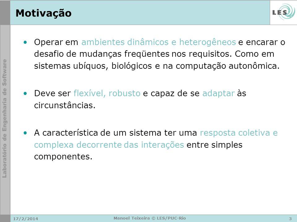 17/2/20144 Manoel Teixeira © LES/PUC-Rio Motivação – SMA.