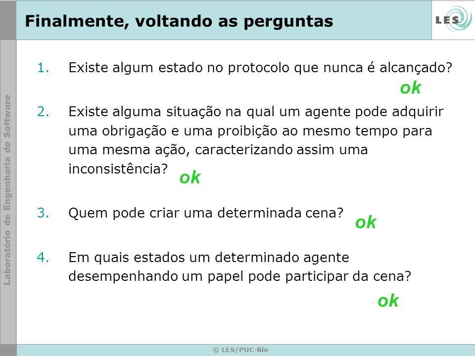 © LES/PUC-Rio Finalmente, voltando as perguntas 1.Existe algum estado no protocolo que nunca é alcançado? 2.Existe alguma situação na qual um agente p
