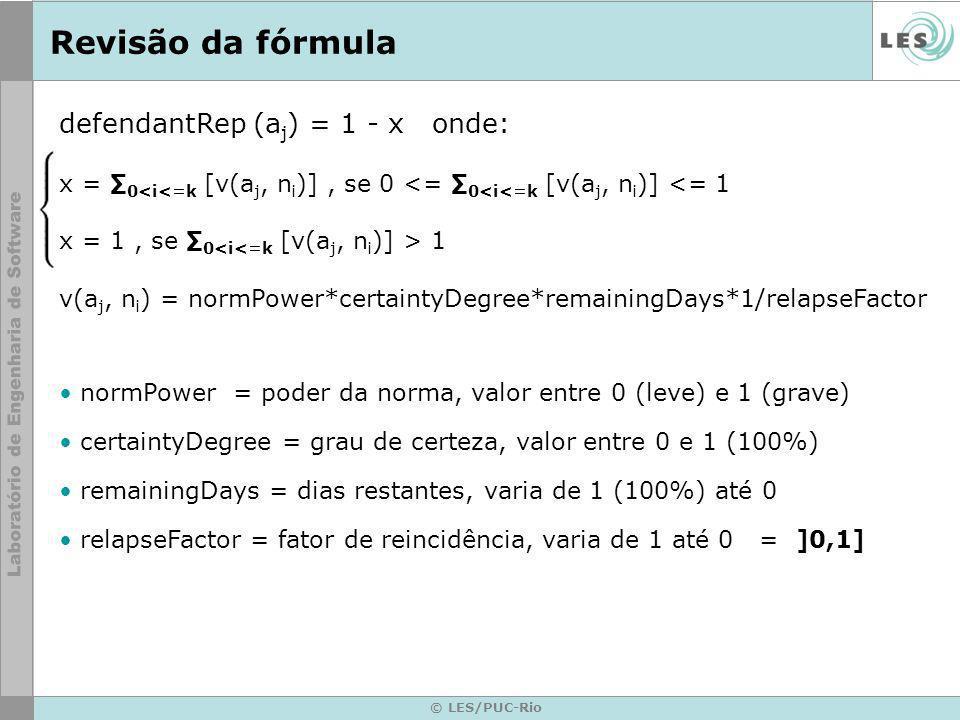 © LES/PUC-Rio defendantRep (a j ) = 1 - x onde: x = 0<i<=k [v(a j, n i )], se 0 <= 0<i<=k [v(a j, n i )] <= 1 x = 1, se 0 1 v(a j, n i ) = normPower*c