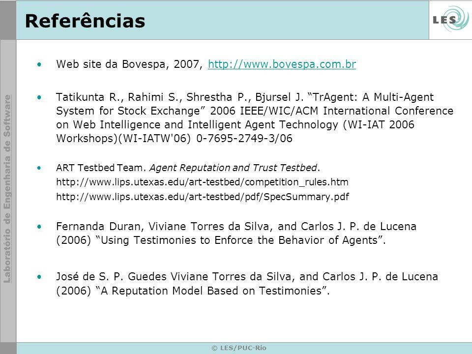 © LES/PUC-Rio Referências Web site da Bovespa, 2007, http://www.bovespa.com.brhttp://www.bovespa.com.br Tatikunta R., Rahimi S., Shrestha P., Bjursel