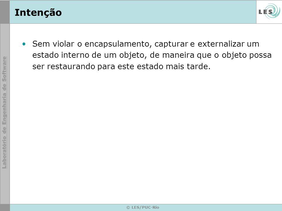 © LES/PUC-Rio Motivação Algumas vezes é necessário registrar o estado interno de um objeto.