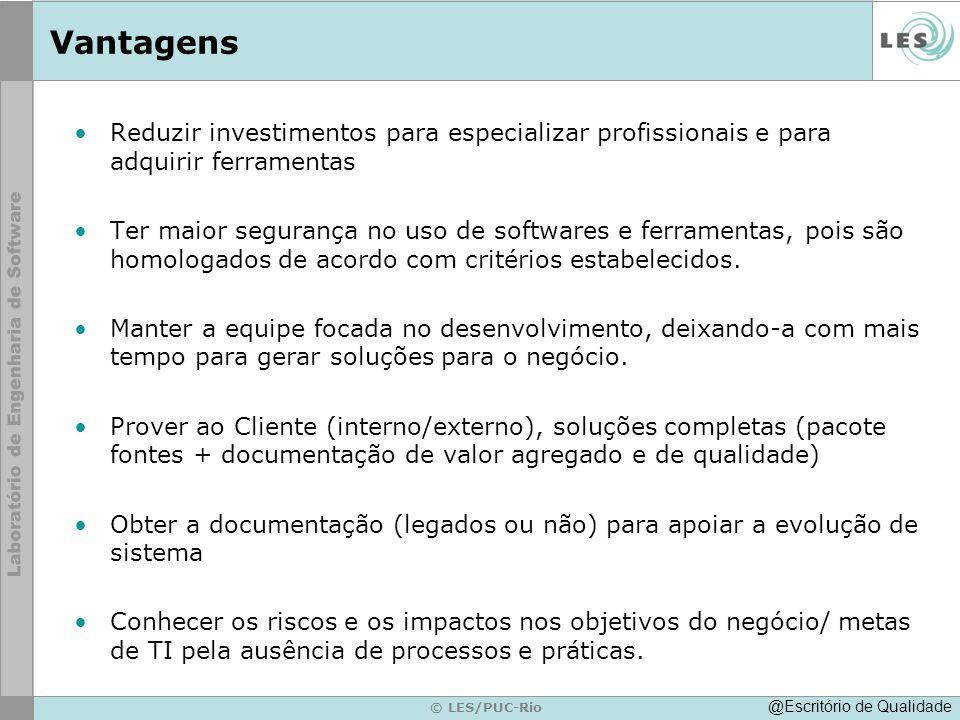 © LES/PUC-Rio Vantagens Reduzir investimentos para especializar profissionais e para adquirir ferramentas Ter maior segurança no uso de softwares e fe
