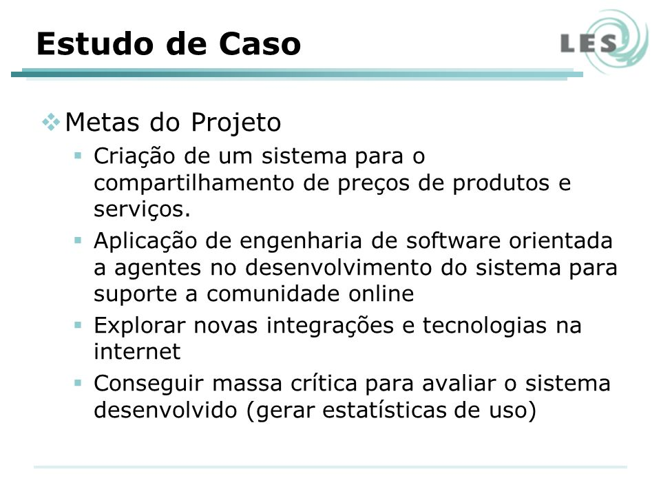 Metas do Projeto Criação de um sistema para o compartilhamento de preços de produtos e serviços.