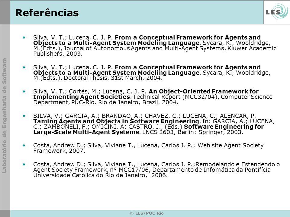 © LES/PUC-Rio Referências Silva, V. T.; Lucena, C.