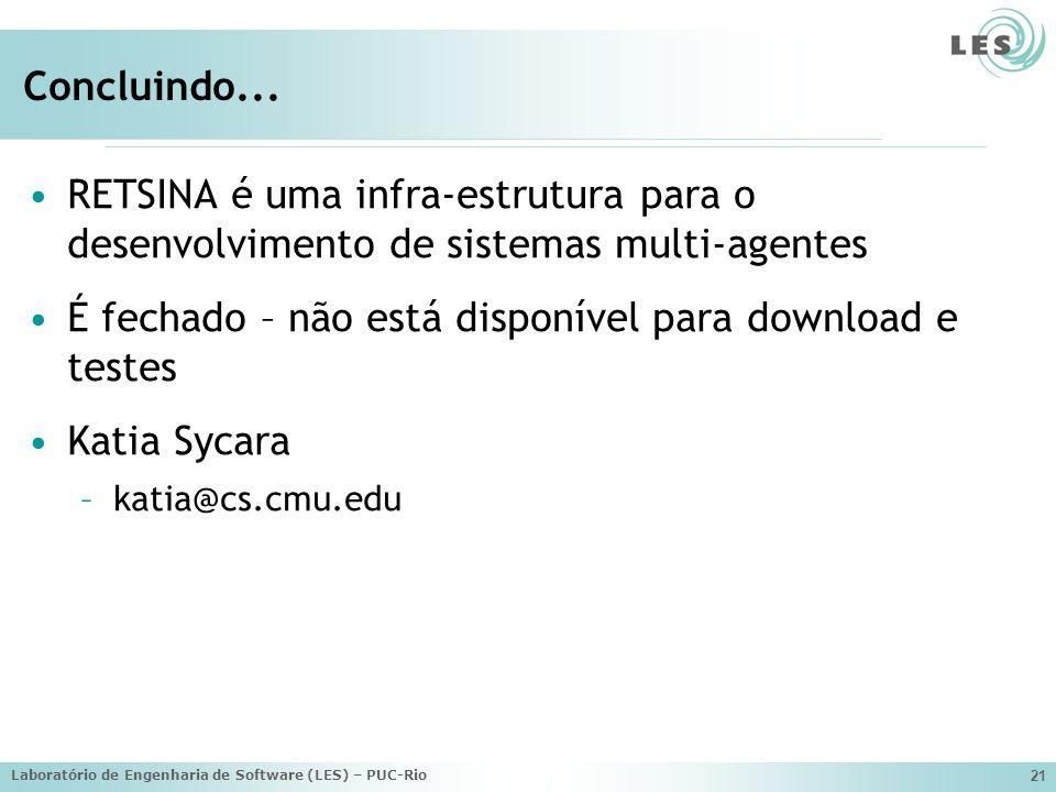 Laboratório de Engenharia de Software (LES) – PUC-Rio 21 Concluindo...