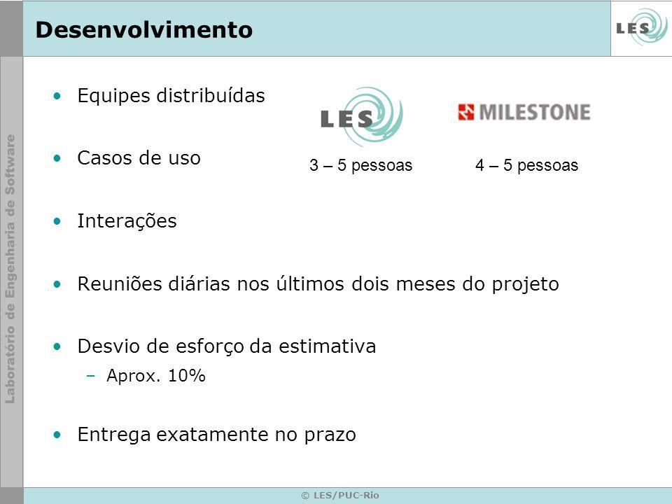 © LES/PUC-Rio Desenvolvimento Equipes distribuídas Casos de uso Interações Reuniões diárias nos últimos dois meses do projeto Desvio de esforço da estimativa –Aprox.