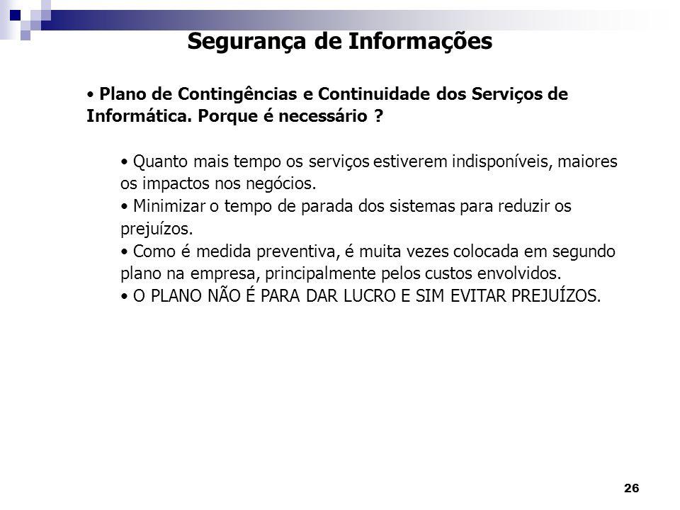 26 Segurança de Informações Plano de Contingências e Continuidade dos Serviços de Informática.