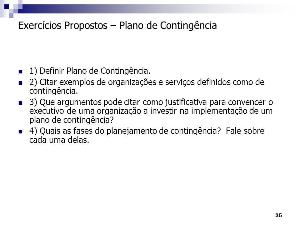 35 1) Definir Plano de Contingência.