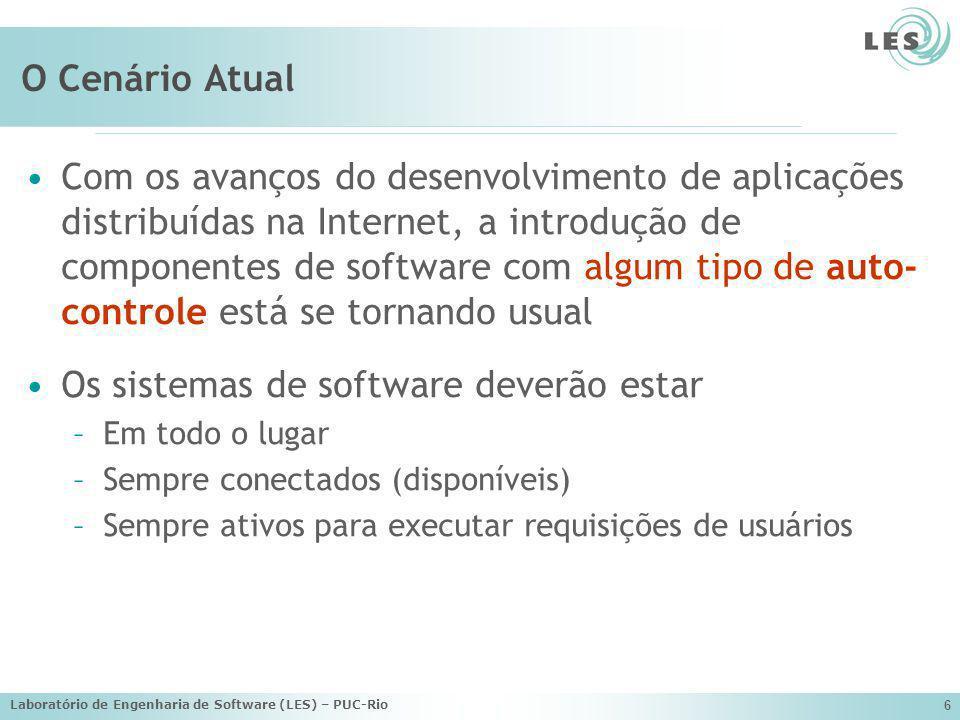 Laboratório de Engenharia de Software (LES) – PUC-Rio 6 O Cenário Atual Com os avanços do desenvolvimento de aplicações distribuídas na Internet, a in