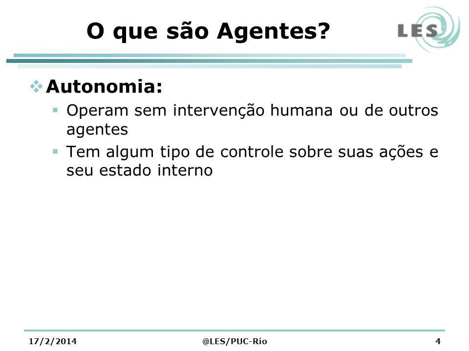 O que são Agentes? Autonomia: Operam sem intervenção humana ou de outros agentes Tem algum tipo de controle sobre suas ações e seu estado interno 17/2
