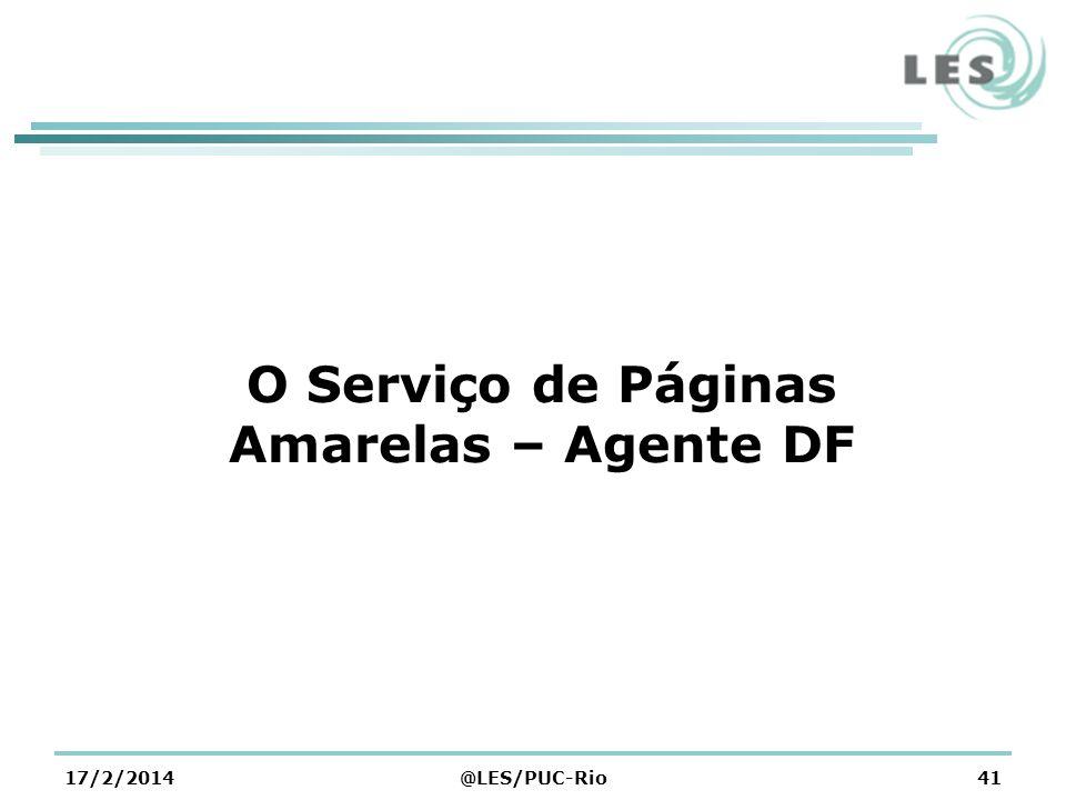 O Serviço de Páginas Amarelas – Agente DF 17/2/2014@LES/PUC-Rio41