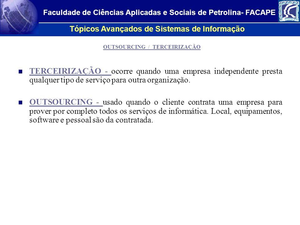 Tópicos Avançados de Sistemas de Informação Faculdade de Ciências Aplicadas e Sociais de Petrolina- FACAPE OBJETIVOS: - Redução de custos.