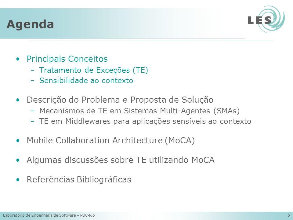 Laboratório de Engenharia de Software – PUC-Rio 2 Agenda Principais Conceitos –Tratamento de Exceções (TE) –Sensibilidade ao contexto Descrição do Pro