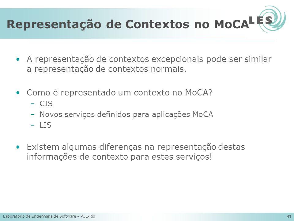 Laboratório de Engenharia de Software – PUC-Rio 41 Representação de Contextos no MoCA A representação de contextos excepcionais pode ser similar a rep