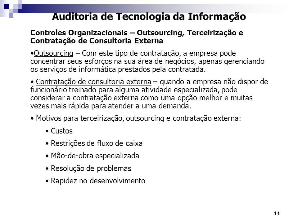 11 Auditoria de Tecnologia da Informação Controles Organizacionais – Outsourcing, Terceirização e Contratação de Consultoria Externa Outsourcing – Com