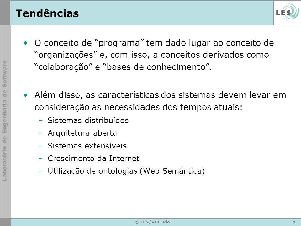 8 © LES/PUC-Rio Evolução de Paradigmas Tempo Linguagens Assembly Abstração Funcional Programação Estruturada Orientação a Objetos Componentes Design Patterns...