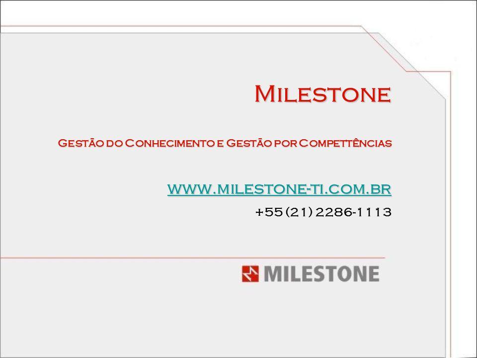 Milestone Gestão do Conhecimento e Gestão por Compettências www.milestone-ti.com.br +55 (21) 2286-1113
