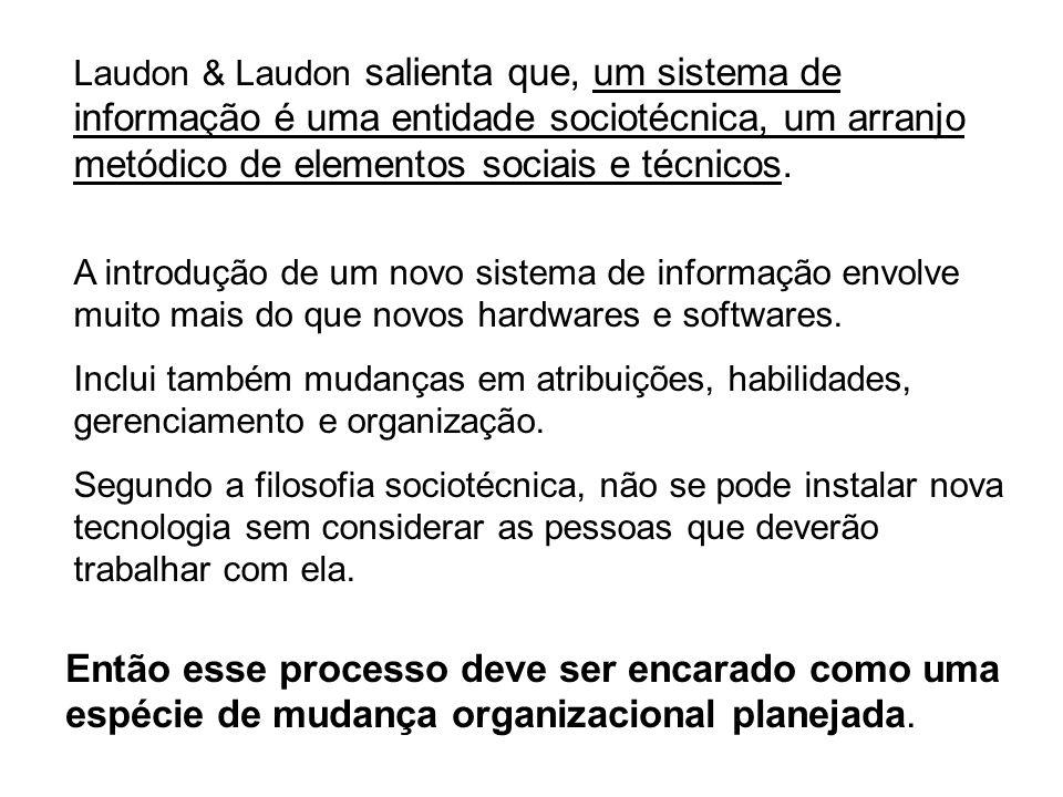 Laudon & Laudon salienta que, um sistema de informação é uma entidade sociotécnica, um arranjo metódico de elementos sociais e técnicos. A introdução