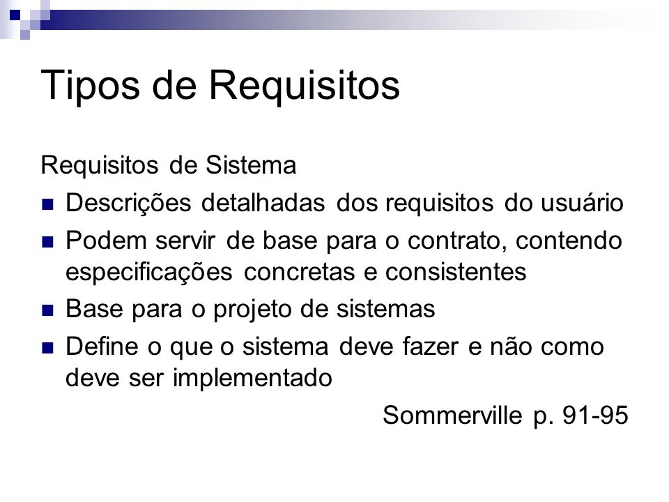 Tipos de Requisitos Requisitos de Sistema Classificação Sommerville p. 26-27, Peters p. 102