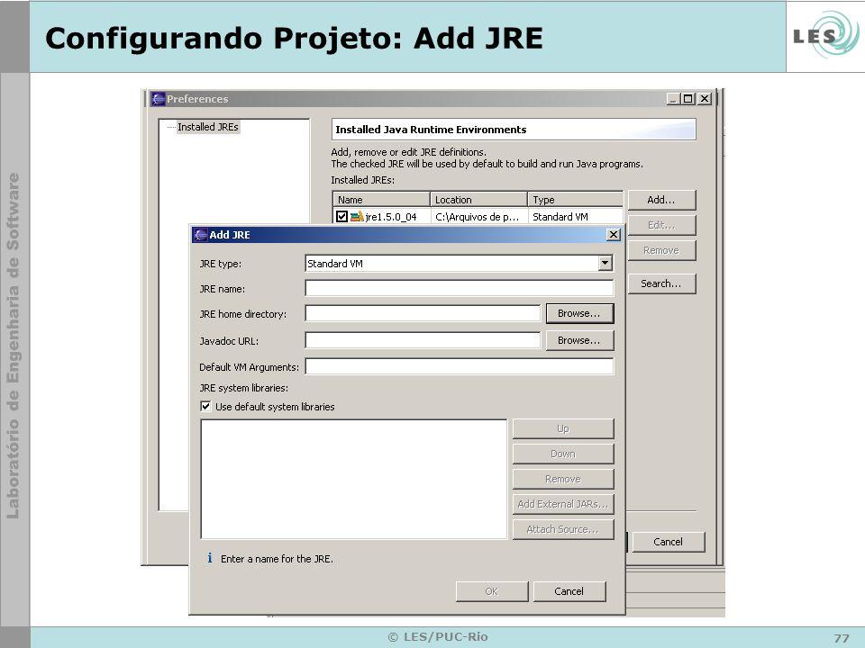 77 © LES/PUC-Rio Configurando Projeto: Add JRE
