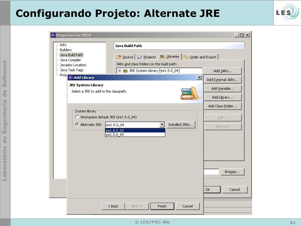 81 © LES/PUC-Rio Configurando Projeto: Alternate JRE