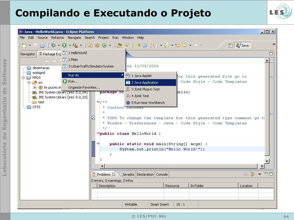 94 © LES/PUC-Rio Compilando e Executando o Projeto