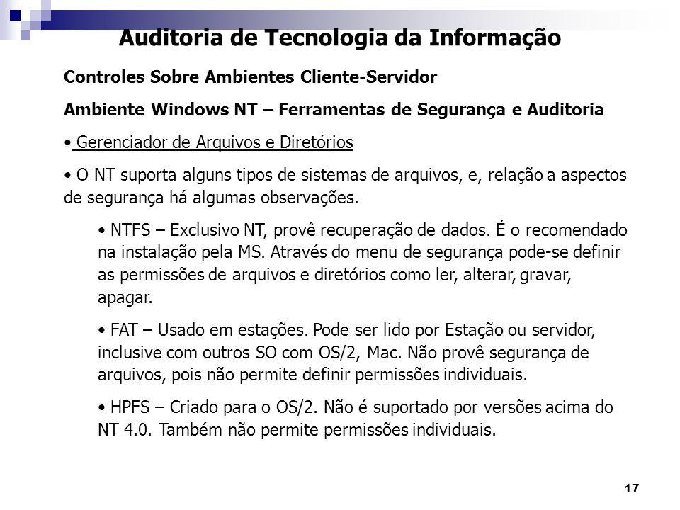 17 Auditoria de Tecnologia da Informação Controles Sobre Ambientes Cliente-Servidor Ambiente Windows NT – Ferramentas de Segurança e Auditoria Gerenci