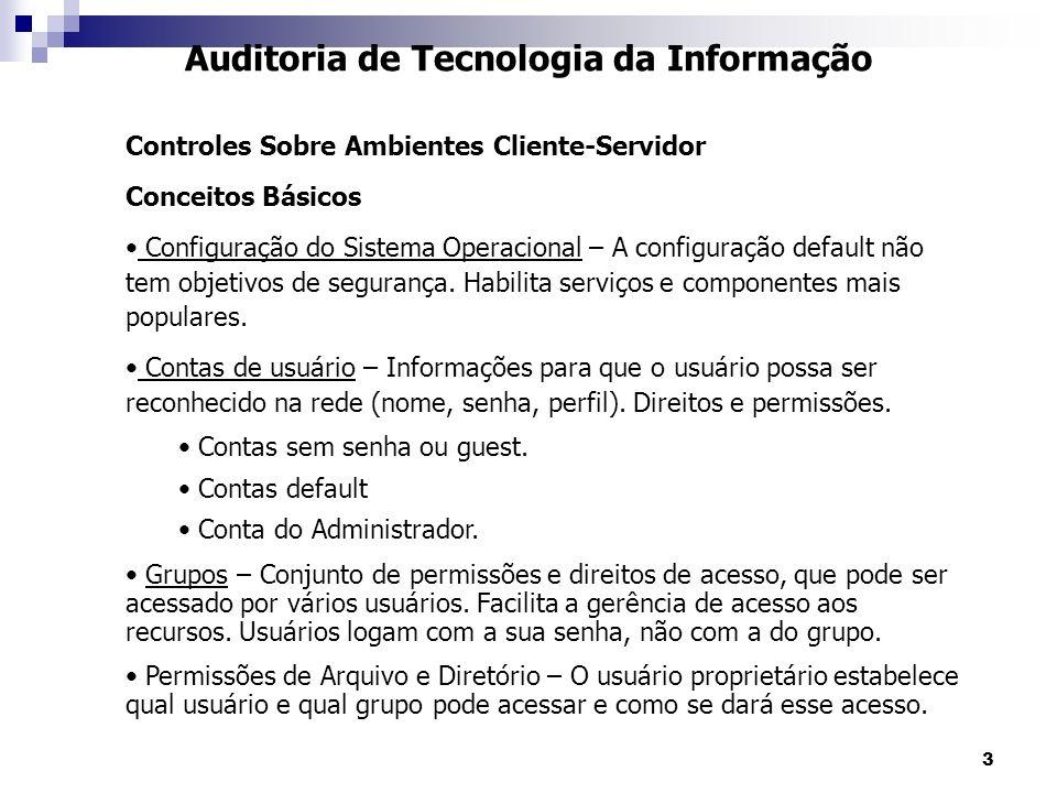 3 Auditoria de Tecnologia da Informação Controles Sobre Ambientes Cliente-Servidor Conceitos Básicos Configuração do Sistema Operacional – A configura