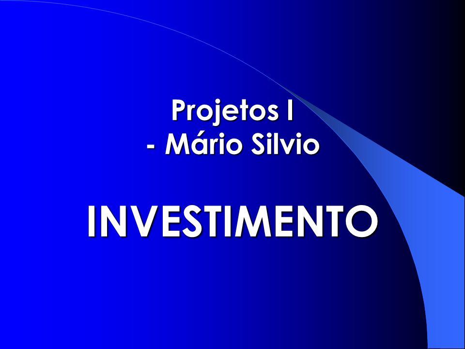 Projetos I - Mário Silvio INVESTIMENTO