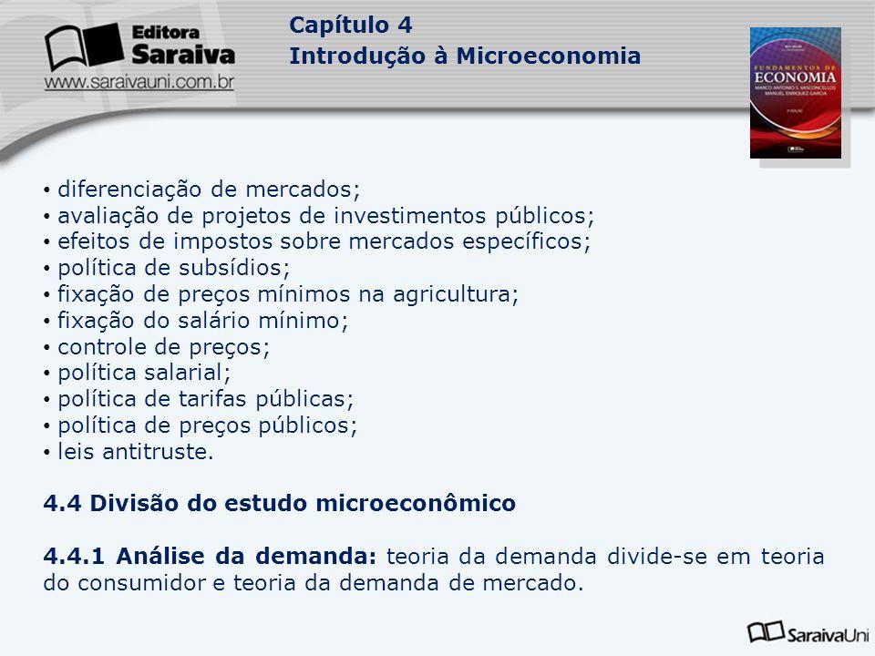 Capítulo 4 Introdução à Microeconomia diferenciação de mercados; avaliação de projetos de investimentos públicos; efeitos de impostos sobre mercados e