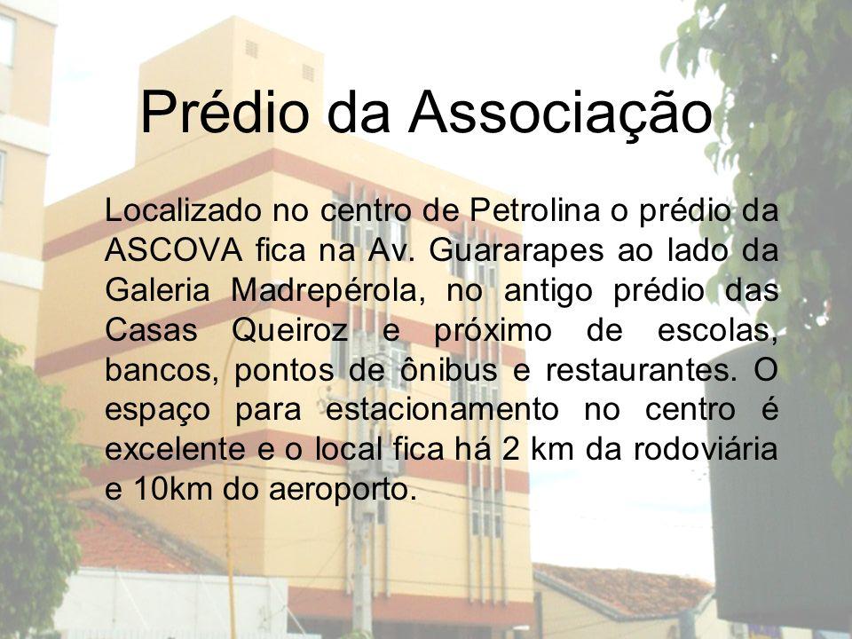 Prédio da Associação Localizado no centro de Petrolina o prédio da ASCOVA fica na Av. Guararapes ao lado da Galeria Madrepérola, no antigo prédio das