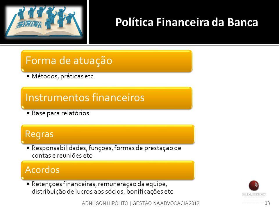 ADNILSON HIPÓLITO   GESTÃO NA ADVOCACIA 201233 Regras Responsabilidades, funções, formas de prestação de contas e reuniões etc. Acordos Retenções fina