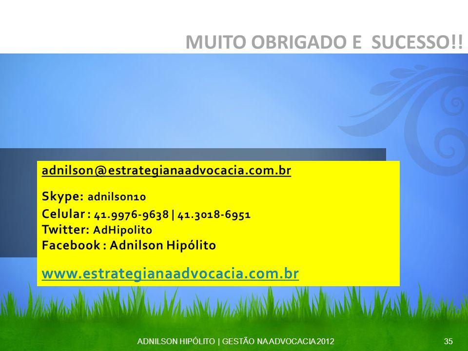 MUITO OBRIGADO E SUCESSO!! ADNILSON HIPÓLITO   GESTÃO NA ADVOCACIA 201235