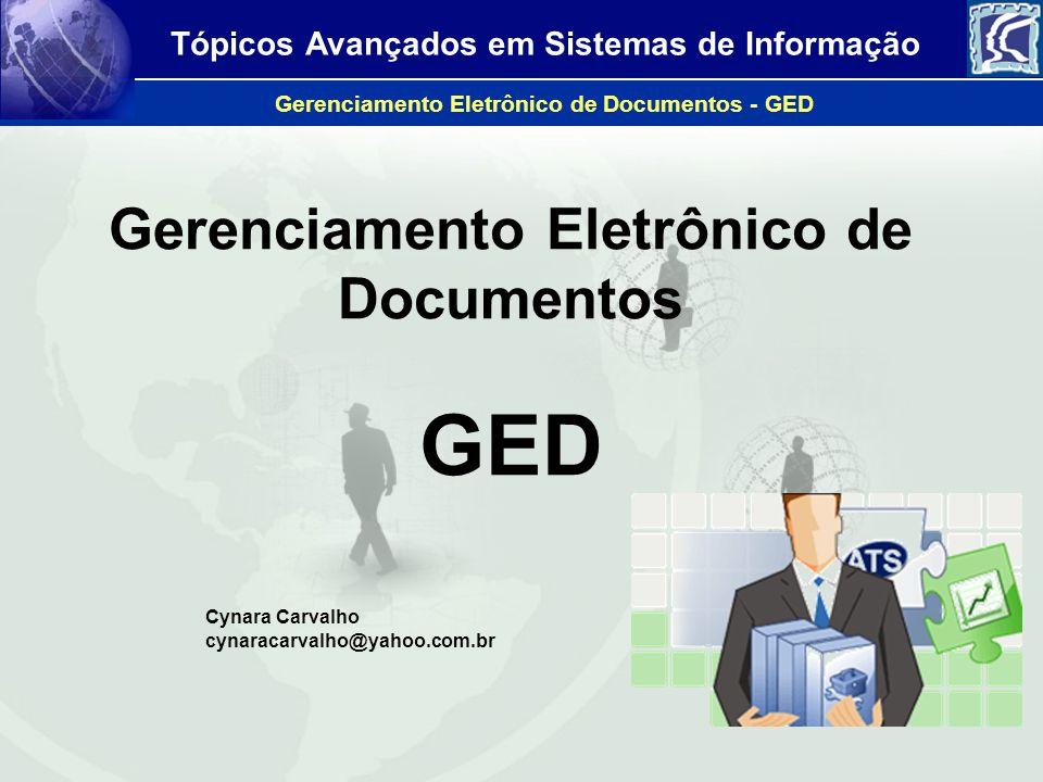 Tópicos Avançados em Sistemas de Informação Gerenciamento Eletrônico de Documentos - GED História do gerenciamento de documentos Documentos em papel eram armazenadas em pastas dentro de armáriosDocumentos em papel eram armazenadas em pastas dentro de armários