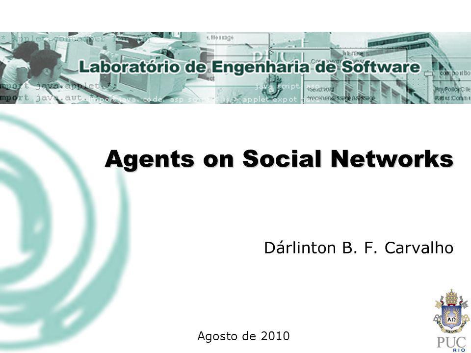 Sumário Introdução Redes Sociais na Internet Engenharia de Software Orientada a Agentes Fundamentos Comunidades online Sistemas Multi-agentes Um Estudo de Caso #pshare Novo Estudo de Caso Branding on Social Media