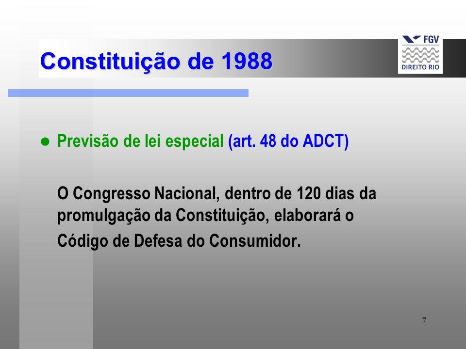 7 Constituição de 1988 Previsão de lei especial (art. 48 do ADCT) O Congresso Nacional, dentro de 120 dias da promulgação da Constituição, elaborará o