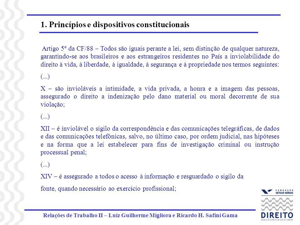 Relações de Trabalho II – Luiz Guilherme Migliora e Ricardo H. Safini Gama 1. Princípios e dispositivos constitucionais Artigo 5º da CF/88 – Todos são