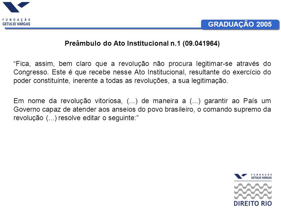 GRADUAÇÃO 2005 Ato Institucional n.1 (09.04.1964) Art.4º.