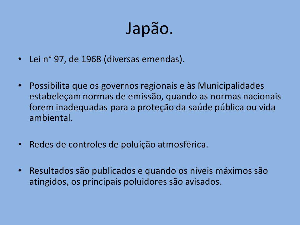 Japão. Lei n° 97, de 1968 (diversas emendas). Possibilita que os governos regionais e às Municipalidades estabeleçam normas de emissão, quando as norm