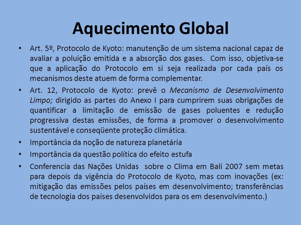 Aquecimento Global Art. 5º, Protocolo de Kyoto: manutenção de um sistema nacional capaz de avaliar a poluição emitida e a absorção dos gases. Com isso