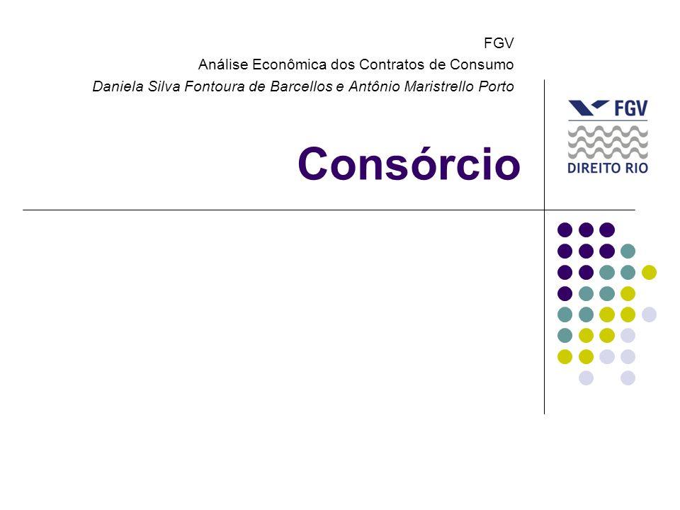 Consórcio FGV Análise Econômica dos Contratos de Consumo Daniela Silva Fontoura de Barcellos e Antônio Maristrello Porto