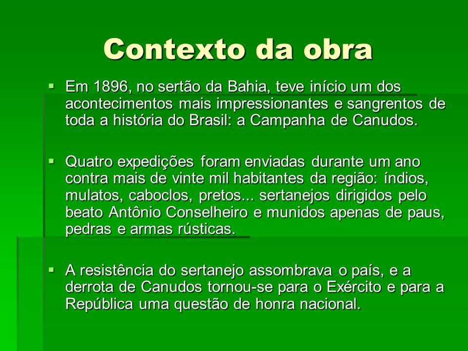 Contexto da obra Em 1896, no sertão da Bahia, teve início um dos acontecimentos mais impressionantes e sangrentos de toda a história do Brasil: a Camp