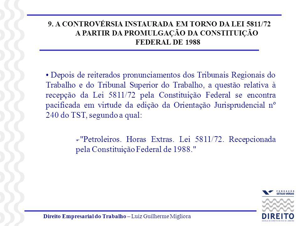 Direito Empresarial do Trabalho – Luiz Guilherme Migliora 9. A CONTROVÉRSIA INSTAURADA EM TORNO DA LEI 5811/72 A PARTIR DA PROMULGAÇÃO DA CONSTITUIÇÃO