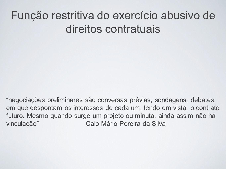 Função restritiva do exercício abusivo de direitos contratuais negociações preliminares são conversas prévias, sondagens, debates em que despontam os