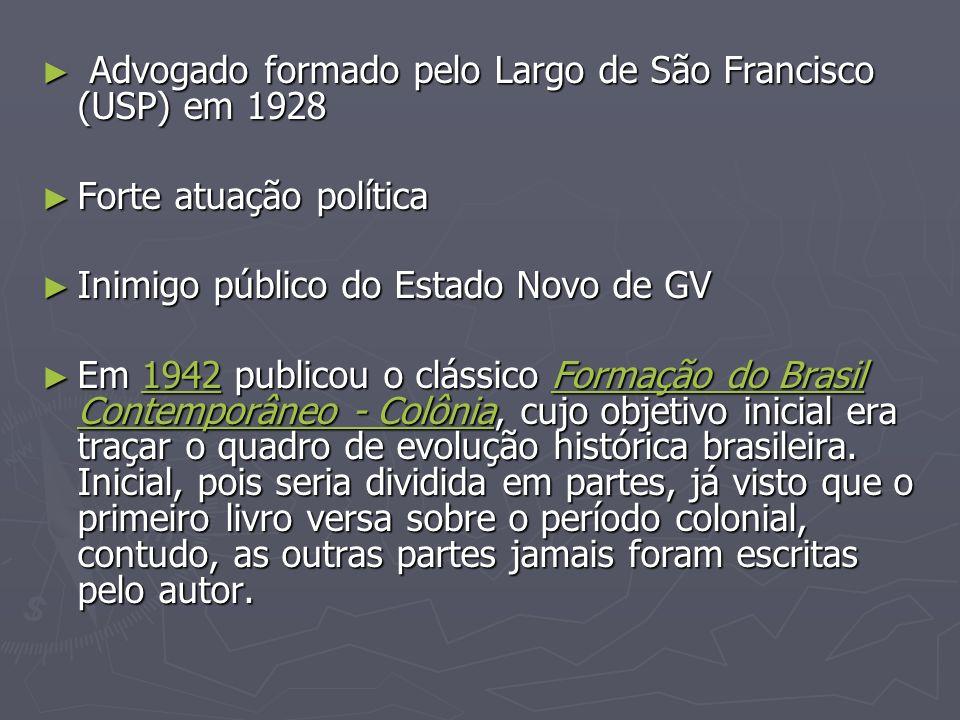 Advogado formado pelo Largo de São Francisco (USP) em 1928 Advogado formado pelo Largo de São Francisco (USP) em 1928 Forte atuação política Forte atu