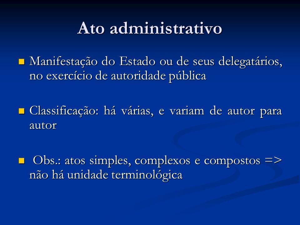Extinção do ato administrativo Cassação – retirada do ato administrativo do ordenamento jurídico porque administrado descumpriu condições para desfrutar da situação jurídica criada pelo ato administrativo.