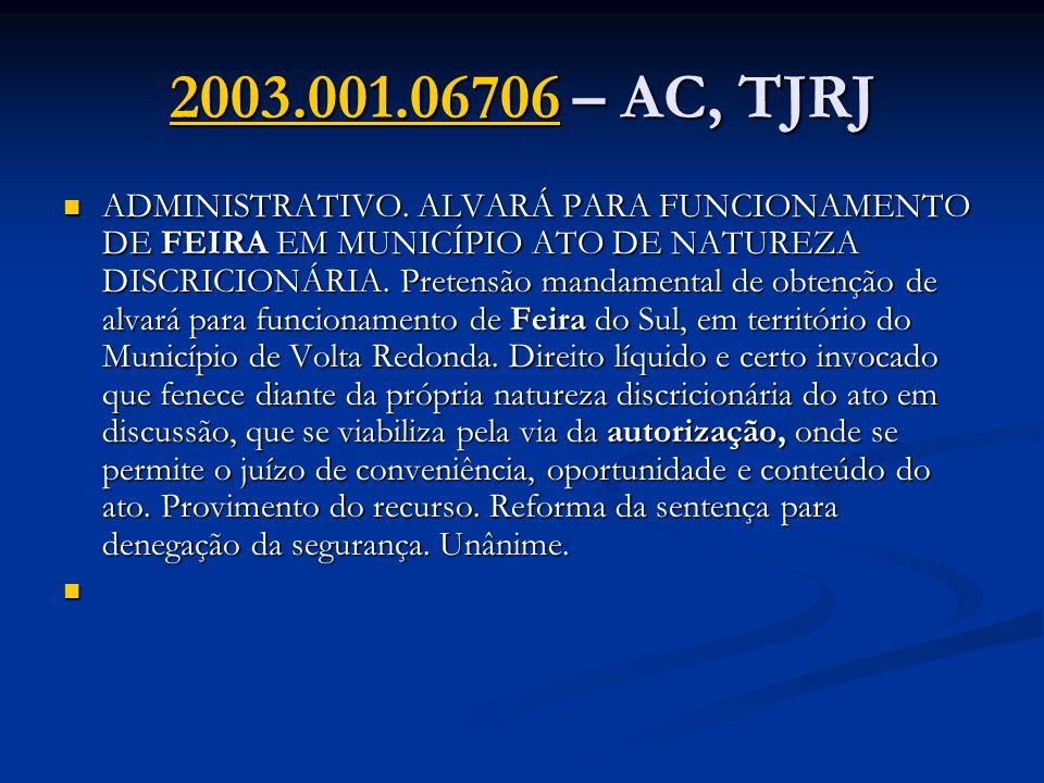 2003.001.067062003.001.06706 – AC, TJRJ 2003.001.06706 ADMINISTRATIVO. ALVARÁ PARA FUNCIONAMENTO DE FEIRA EM MUNICÍPIO ATO DE NATUREZA DISCRICIONÁRIA.